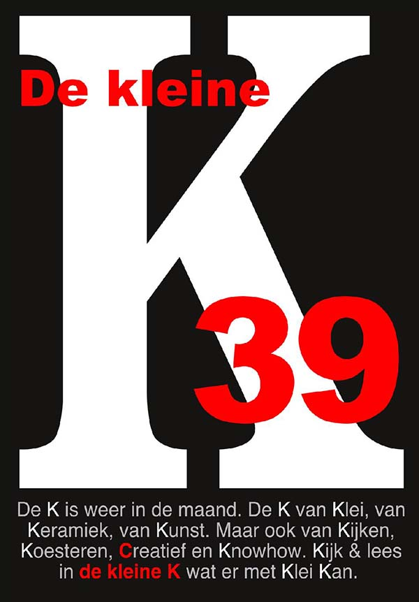De kleine K – The Independent Digital Ceramics Magazine Issue 39 March 2018 cover